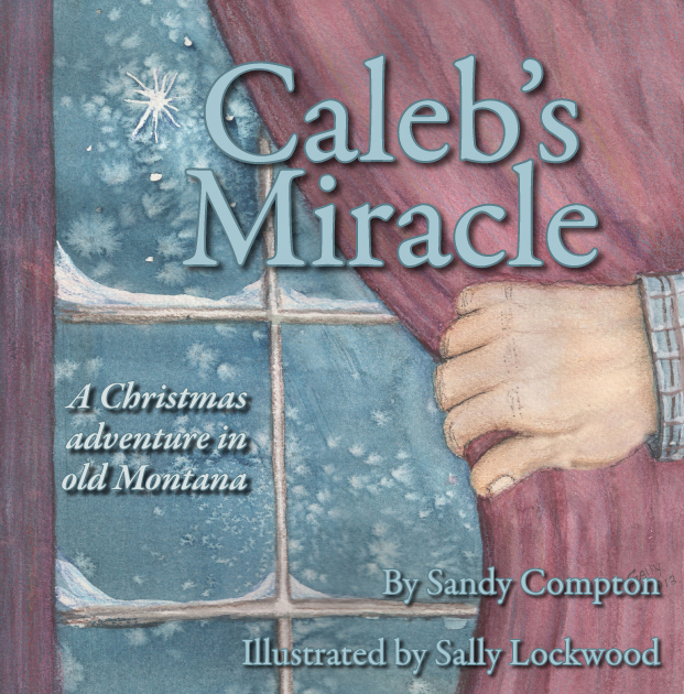 Caleb's Miracle, by Sandy Compton